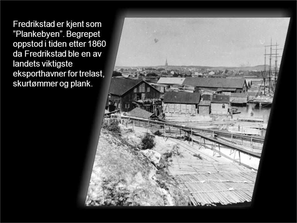 Fredrikstad er kjent som Plankebyen