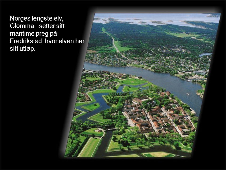 Norges lengste elv, Glomma, setter sitt maritime preg på Fredrikstad, hvor elven har sitt utløp.