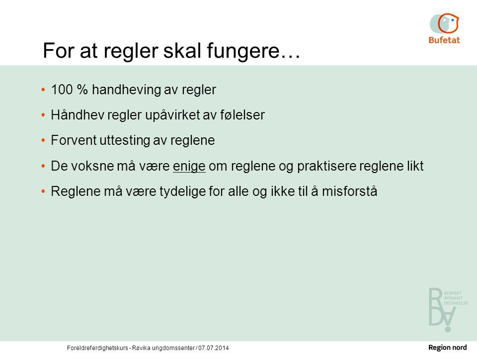 For at regler skal fungere…