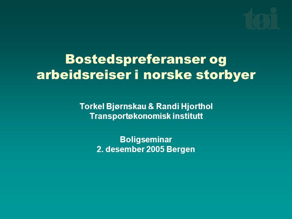 Bostedspreferanser og arbeidsreiser i norske storbyer