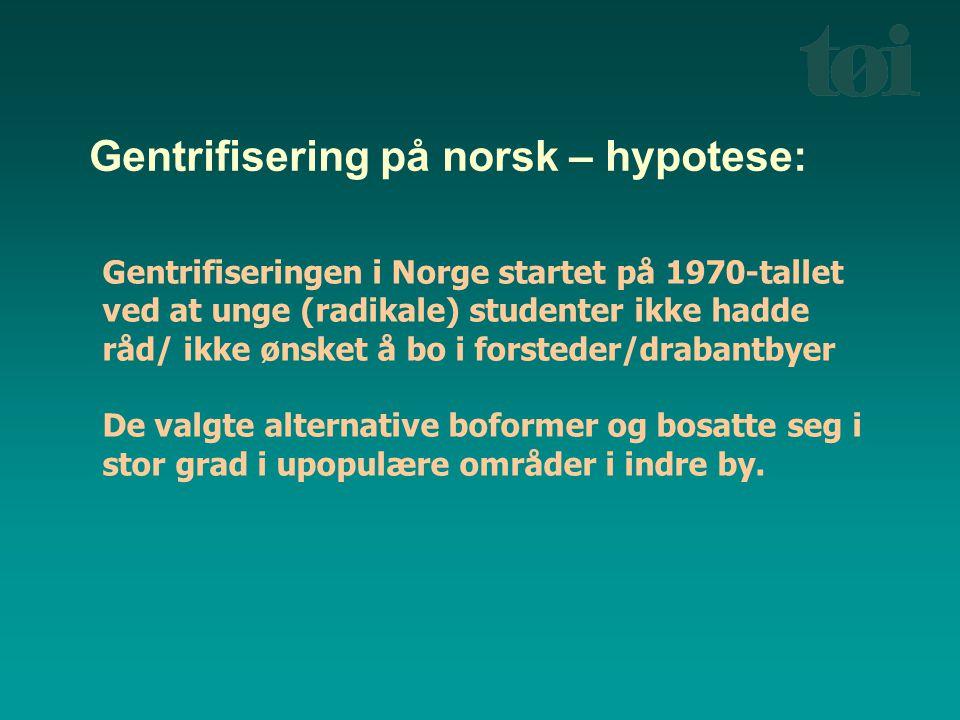 Gentrifisering på norsk – hypotese: