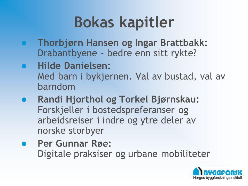 Bokas kapitler Thorbjørn Hansen og Ingar Brattbakk: Drabantbyene - bedre enn sitt rykte