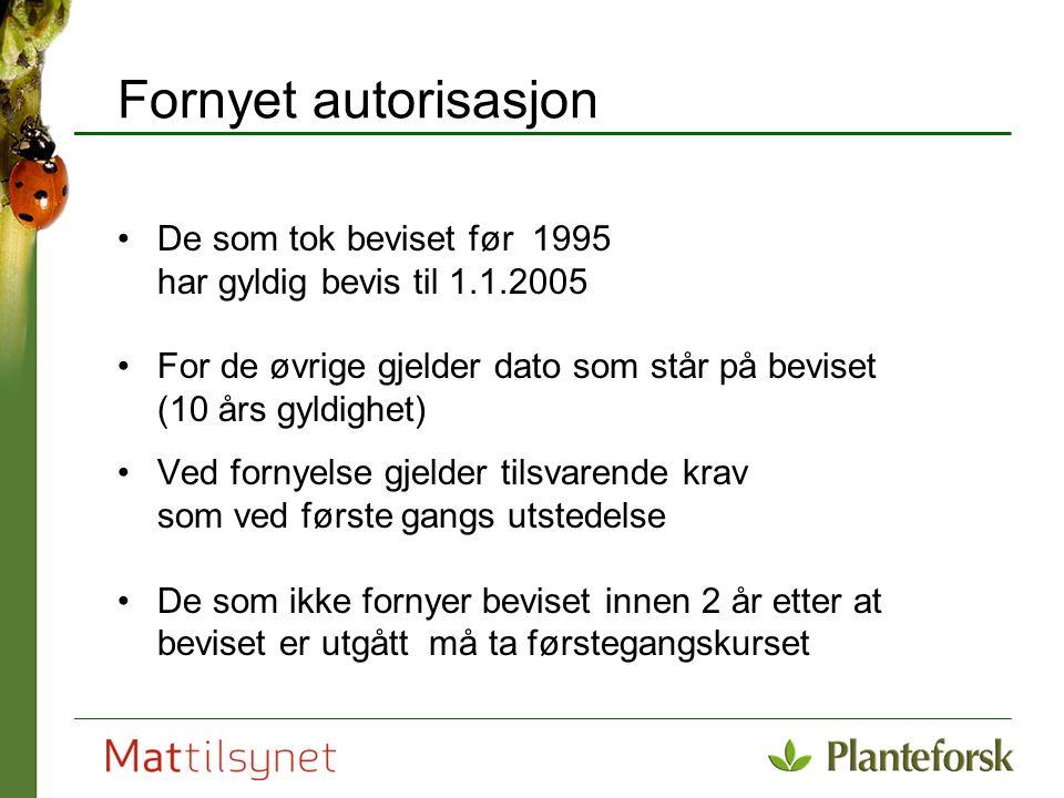 Fornyet autorisasjon De som tok beviset før 1995 har gyldig bevis til 1.1.2005.