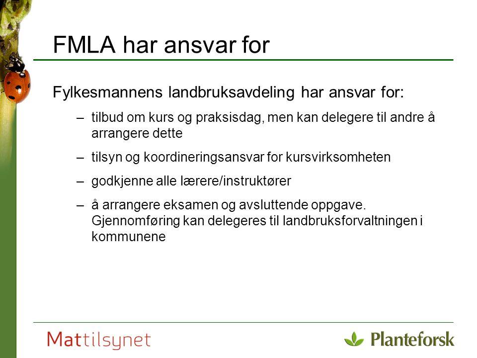 FMLA har ansvar for Fylkesmannens landbruksavdeling har ansvar for:
