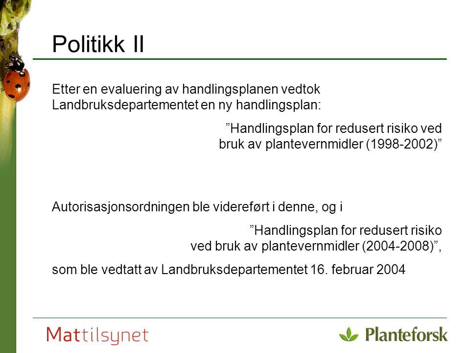 Politikk II Etter en evaluering av handlingsplanen vedtok Landbruksdepartementet en ny handlingsplan: