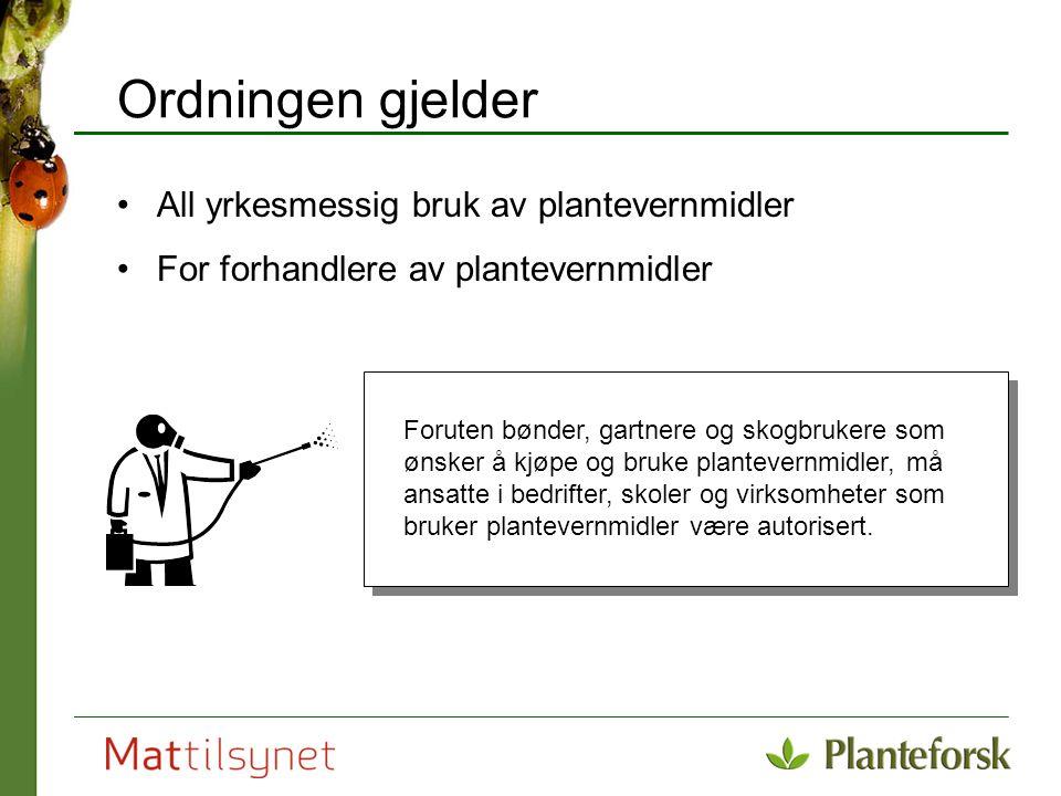Ordningen gjelder All yrkesmessig bruk av plantevernmidler