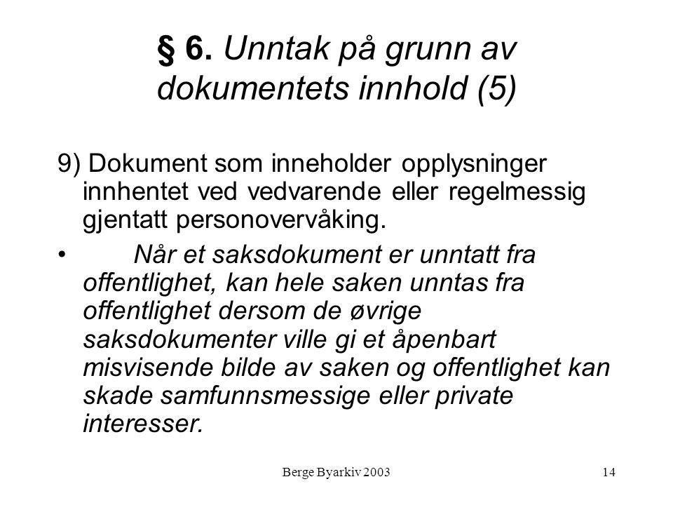 § 6. Unntak på grunn av dokumentets innhold (5)