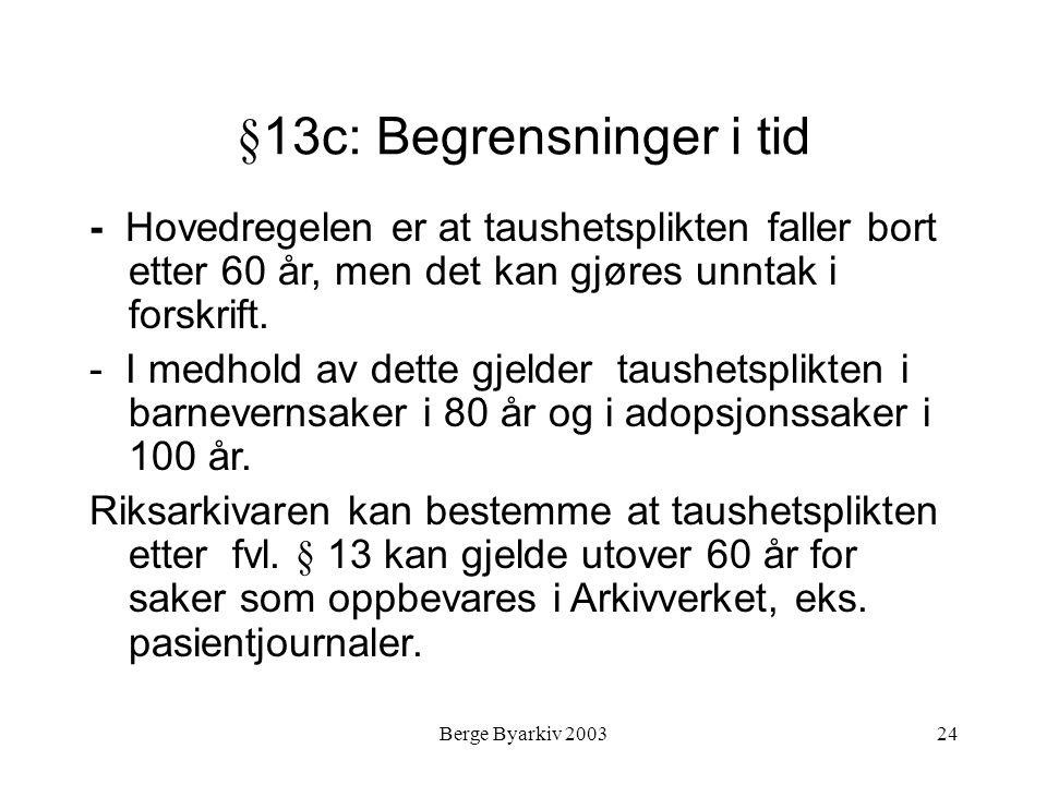§13c: Begrensninger i tid