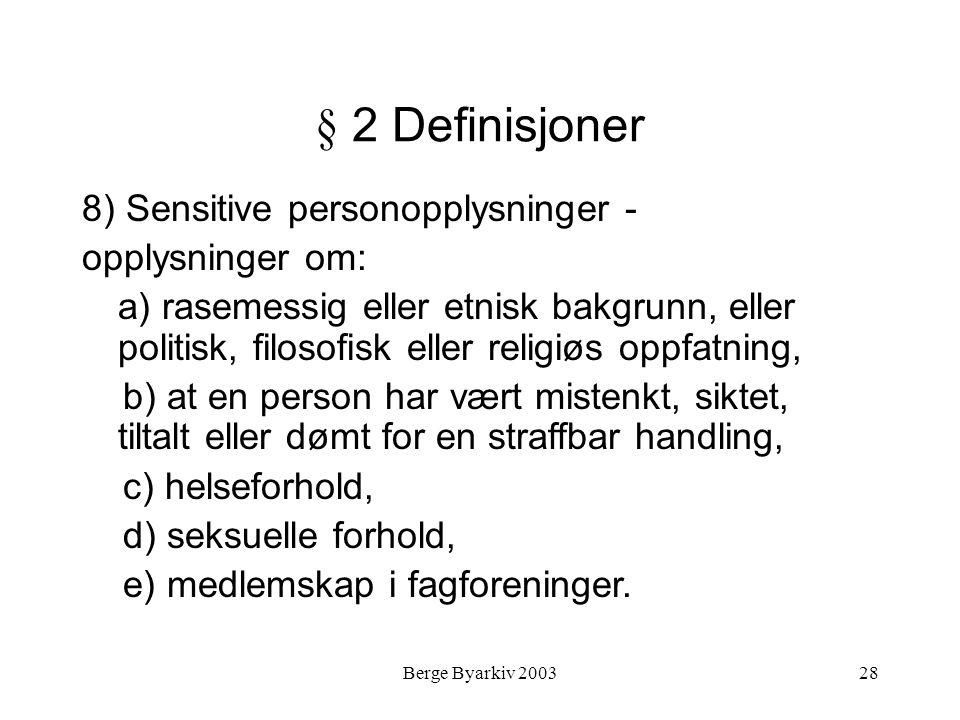 § 2 Definisjoner 8) Sensitive personopplysninger - opplysninger om: