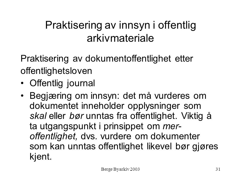 Praktisering av innsyn i offentlig arkivmateriale