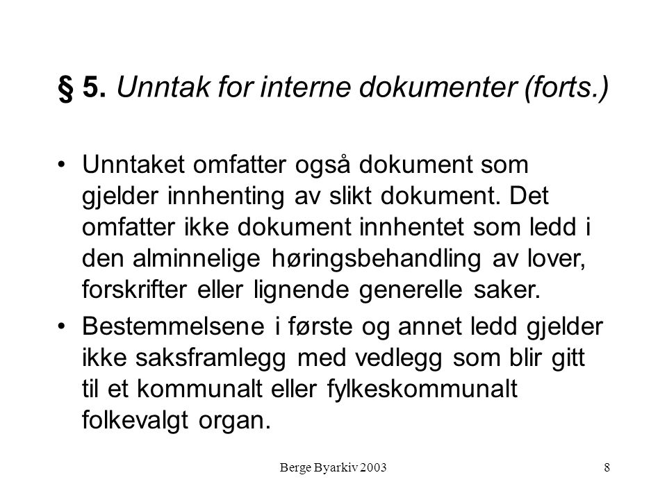 § 5. Unntak for interne dokumenter (forts.)