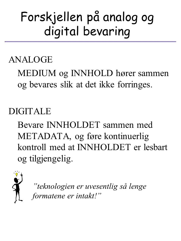 Forskjellen på analog og digital bevaring