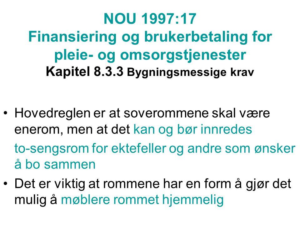 NOU 1997:17 Finansiering og brukerbetaling for pleie- og omsorgstjenester Kapitel 8.3.3 Bygningsmessige krav