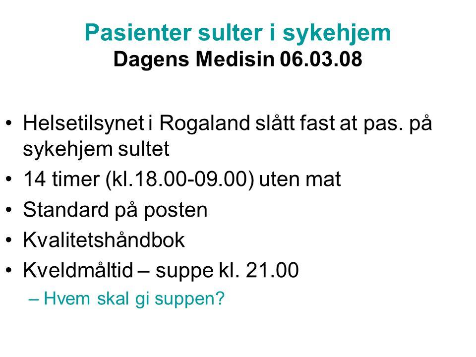 Pasienter sulter i sykehjem Dagens Medisin 06.03.08