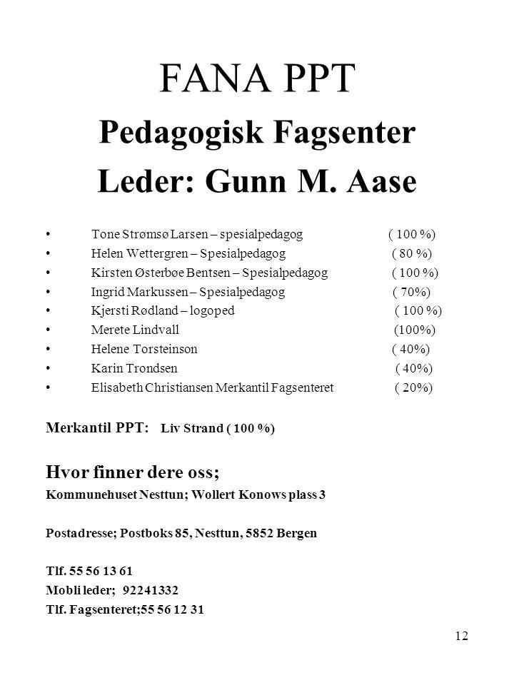 FANA PPT Pedagogisk Fagsenter Leder: Gunn M. Aase