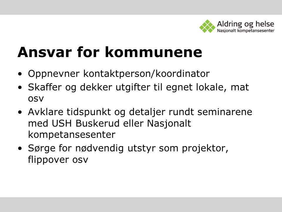 Ansvar for kommunene Oppnevner kontaktperson/koordinator