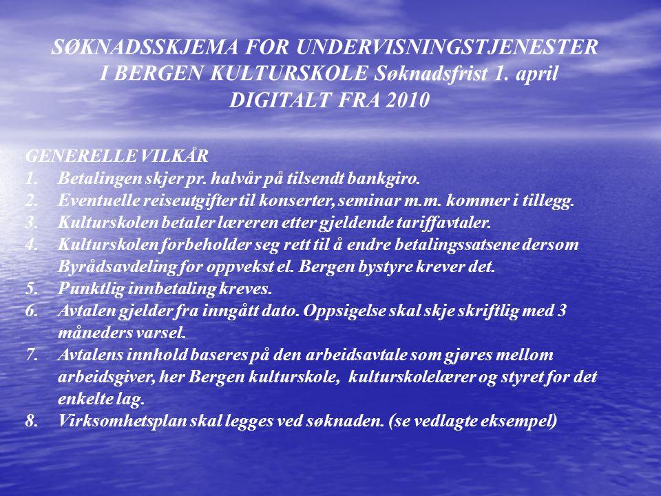 I BERGEN KULTURSKOLE Søknadsfrist 1. april