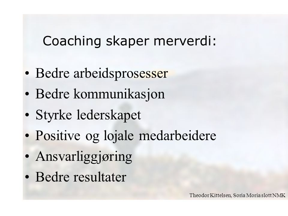 Bedre arbeidsprosesser Bedre kommunikasjon Styrke lederskapet