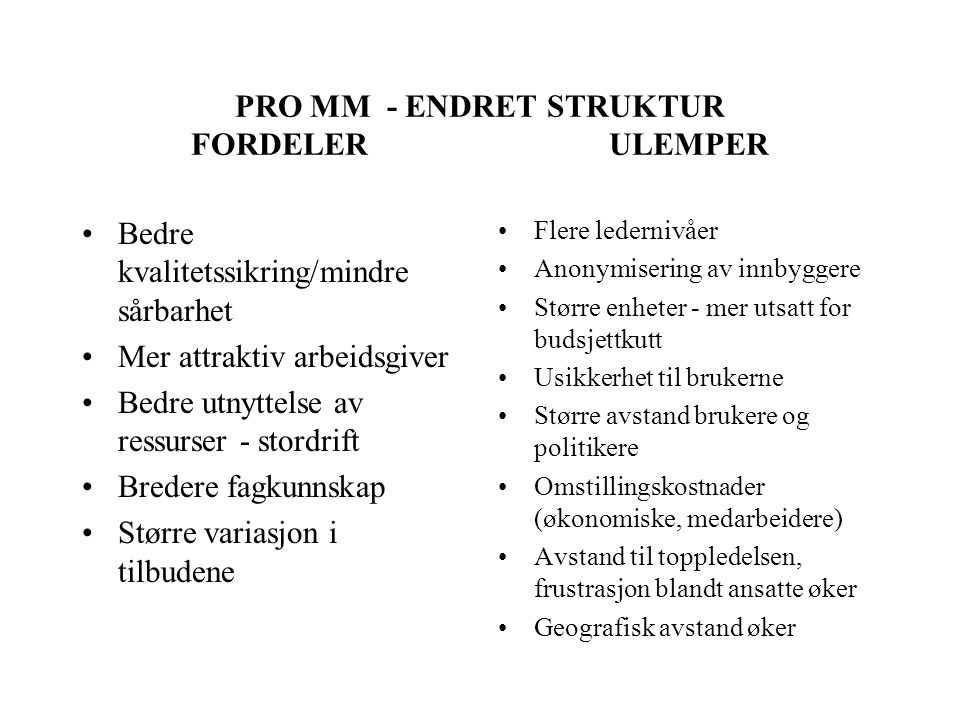 PRO MM - ENDRET STRUKTUR FORDELER ULEMPER
