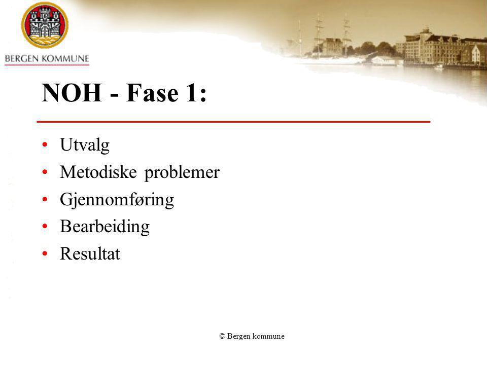 NOH - Fase 1: Utvalg Metodiske problemer Gjennomføring Bearbeiding