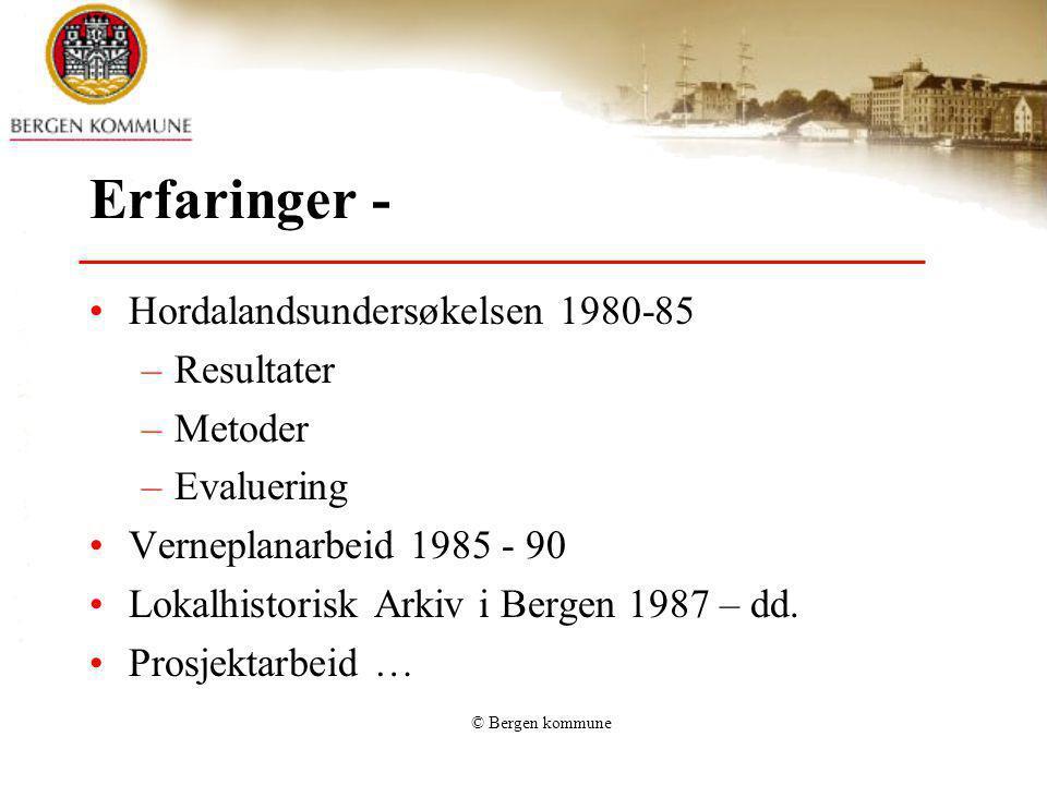 Erfaringer - Hordalandsundersøkelsen 1980-85 Resultater Metoder