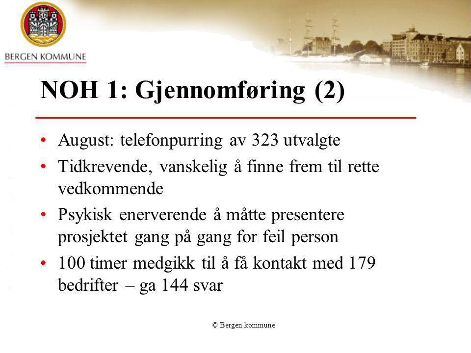 NOH 1: Gjennomføring (2) August: telefonpurring av 323 utvalgte