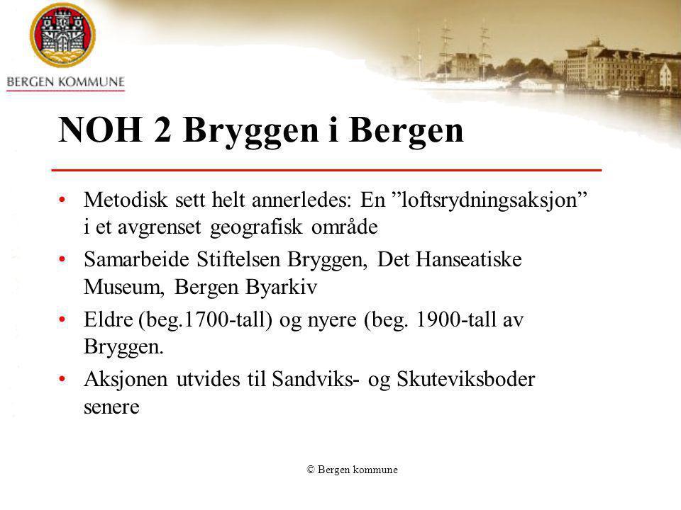 NOH 2 Bryggen i Bergen Metodisk sett helt annerledes: En loftsrydningsaksjon i et avgrenset geografisk område.