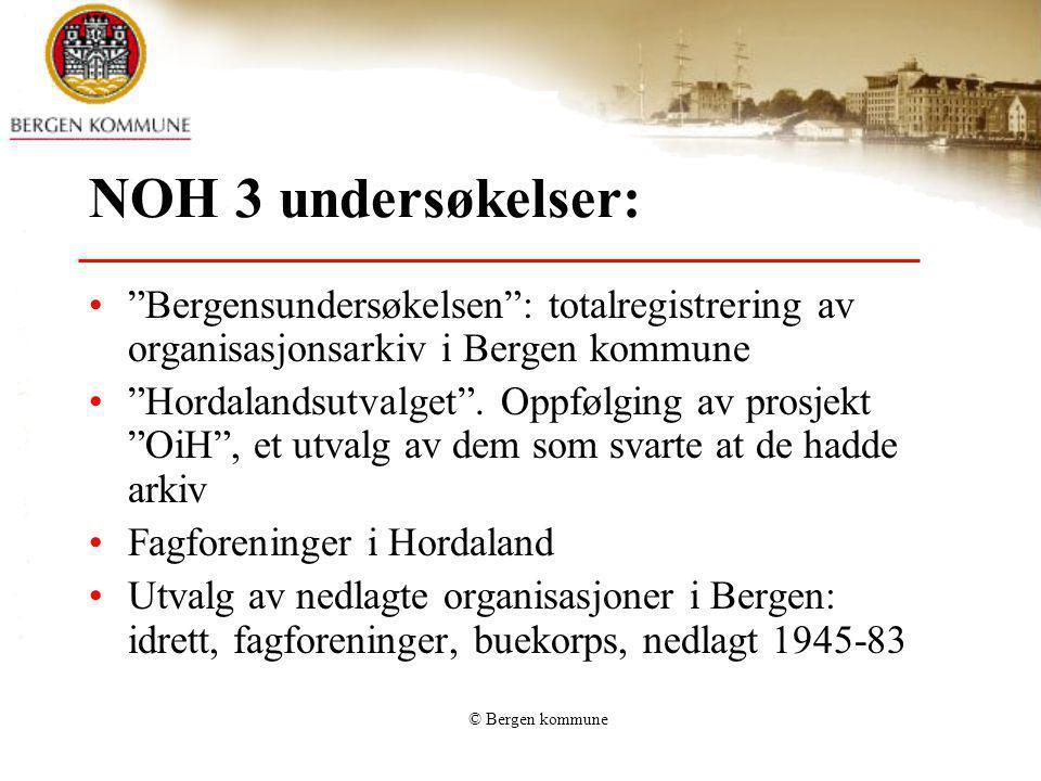 NOH 3 undersøkelser: Bergensundersøkelsen : totalregistrering av organisasjonsarkiv i Bergen kommune.