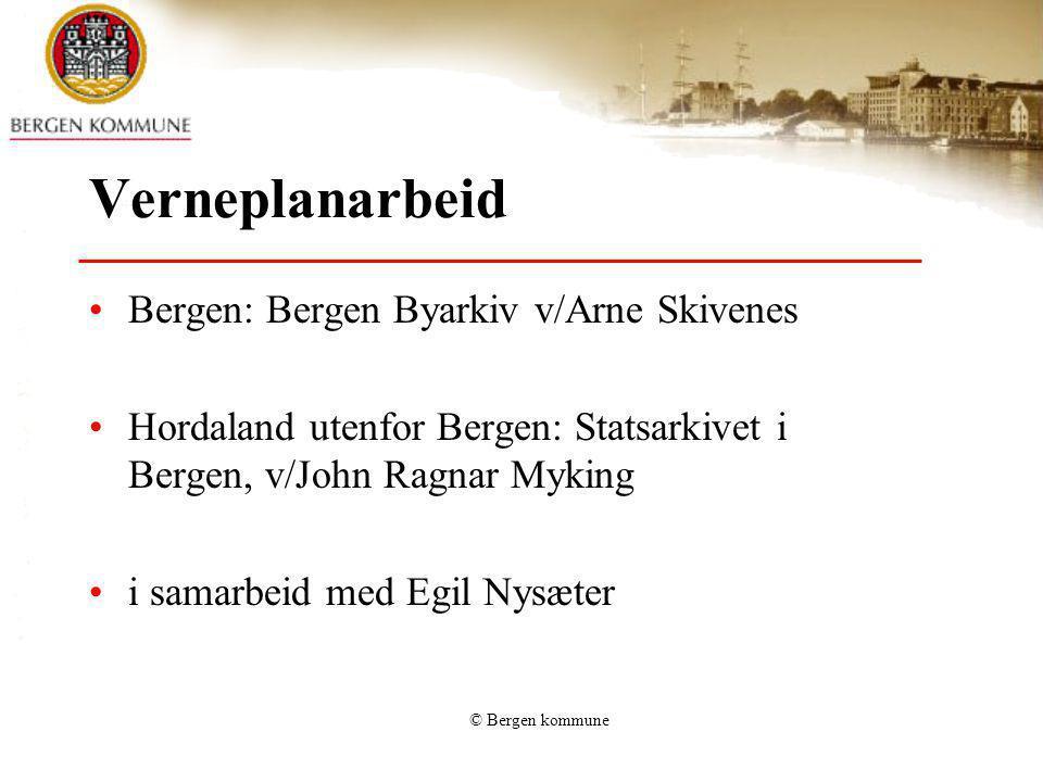 Verneplanarbeid Bergen: Bergen Byarkiv v/Arne Skivenes