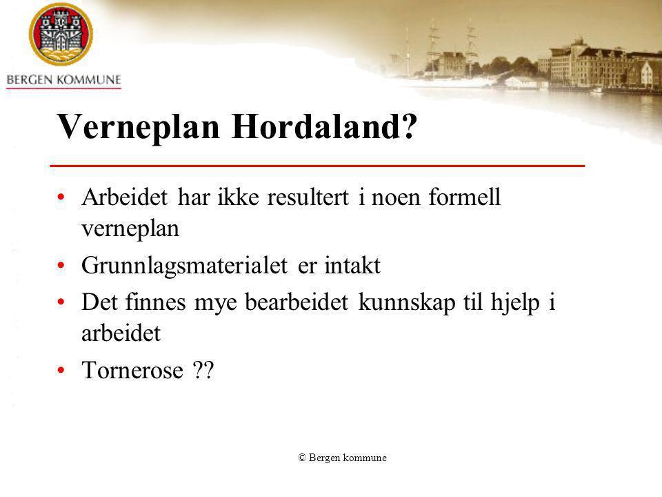 Verneplan Hordaland Arbeidet har ikke resultert i noen formell verneplan. Grunnlagsmaterialet er intakt.