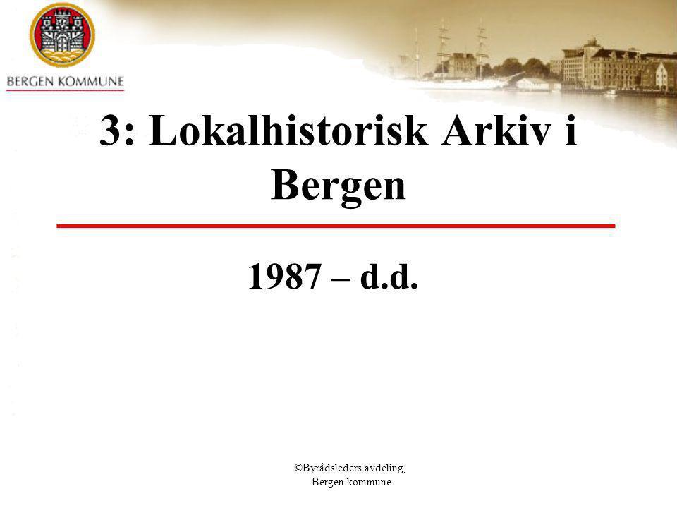 3: Lokalhistorisk Arkiv i Bergen