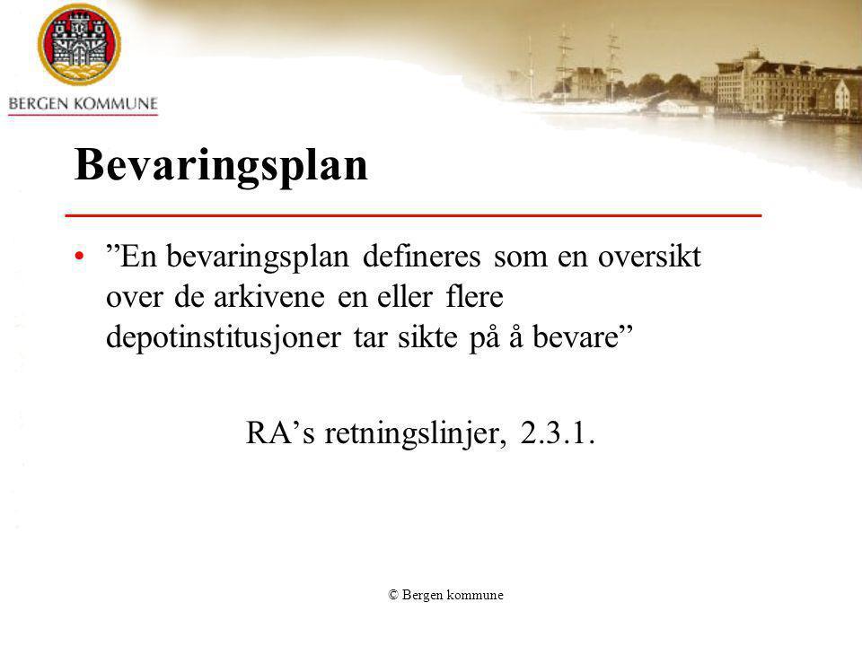 Bevaringsplan En bevaringsplan defineres som en oversikt over de arkivene en eller flere depotinstitusjoner tar sikte på å bevare