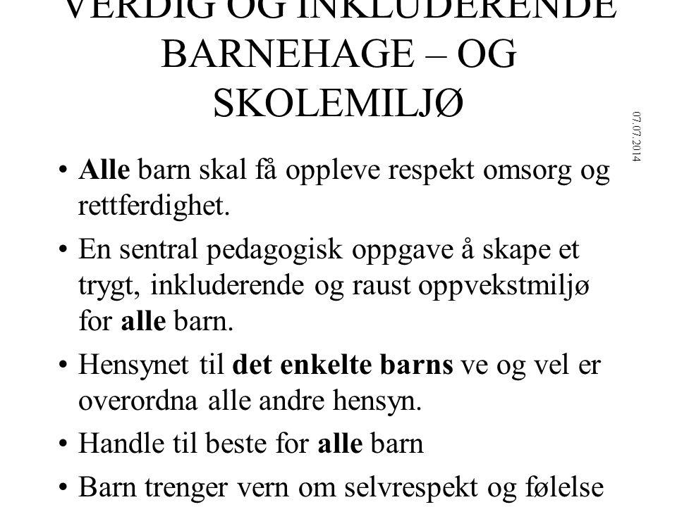 VERDIG OG INKLUDERENDE BARNEHAGE – OG SKOLEMILJØ