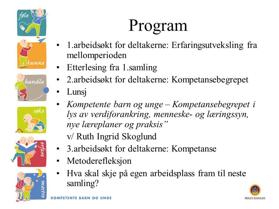 Program 1.arbeidsøkt for deltakerne: Erfaringsutveksling fra mellomperioden. Etterlesing fra 1.samling.