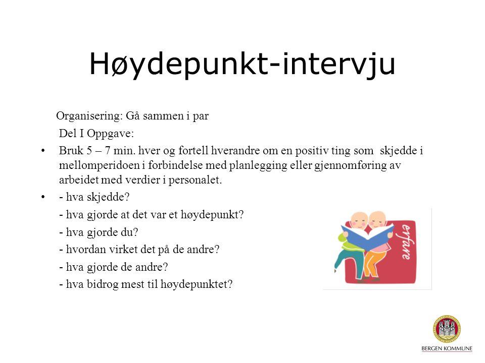 Høydepunkt-intervju Organisering: Gå sammen i par Del I Oppgave: