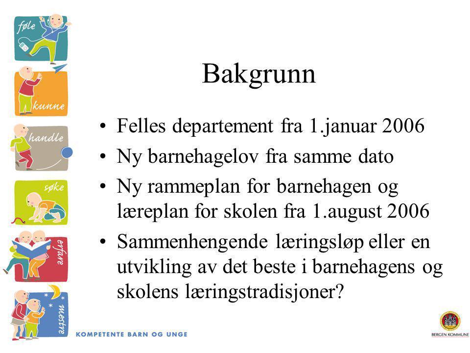 Bakgrunn Felles departement fra 1.januar 2006