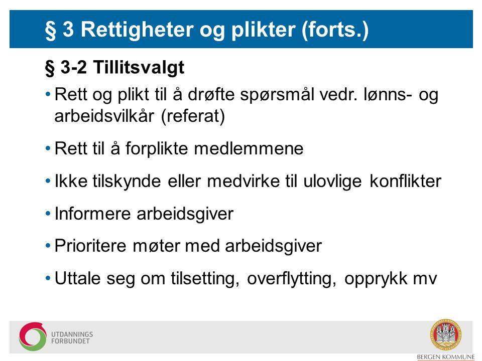 § 3 Rettigheter og plikter (forts.)