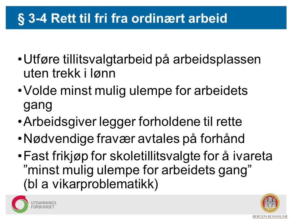 § 3-4 Rett til fri fra ordinært arbeid
