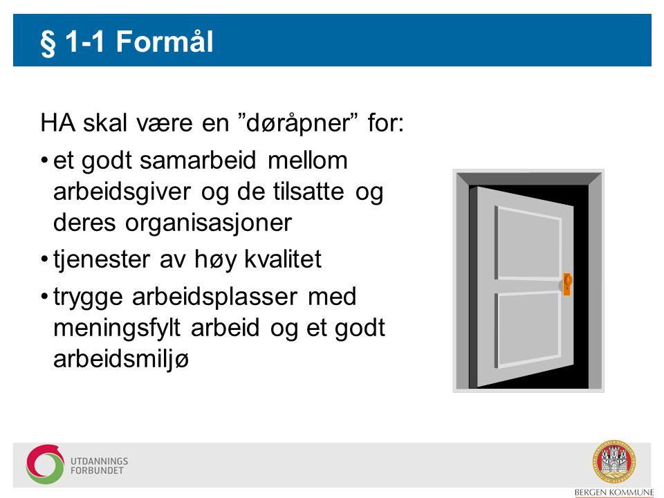 § 1-1 Formål HA skal være en døråpner for:
