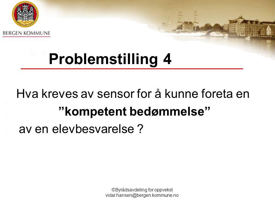 Problemstilling 4 Hva kreves av sensor for å kunne foreta en