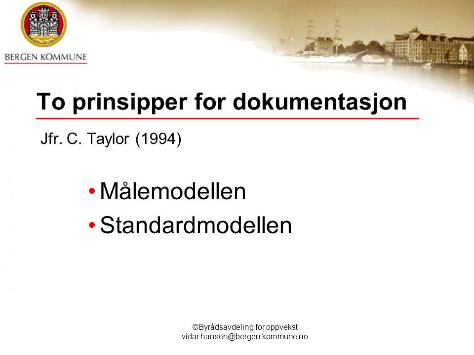To prinsipper for dokumentasjon