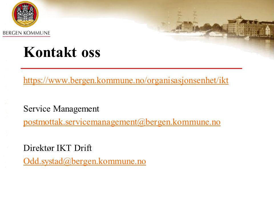Kontakt oss https://www.bergen.kommune.no/organisasjonsenhet/ikt