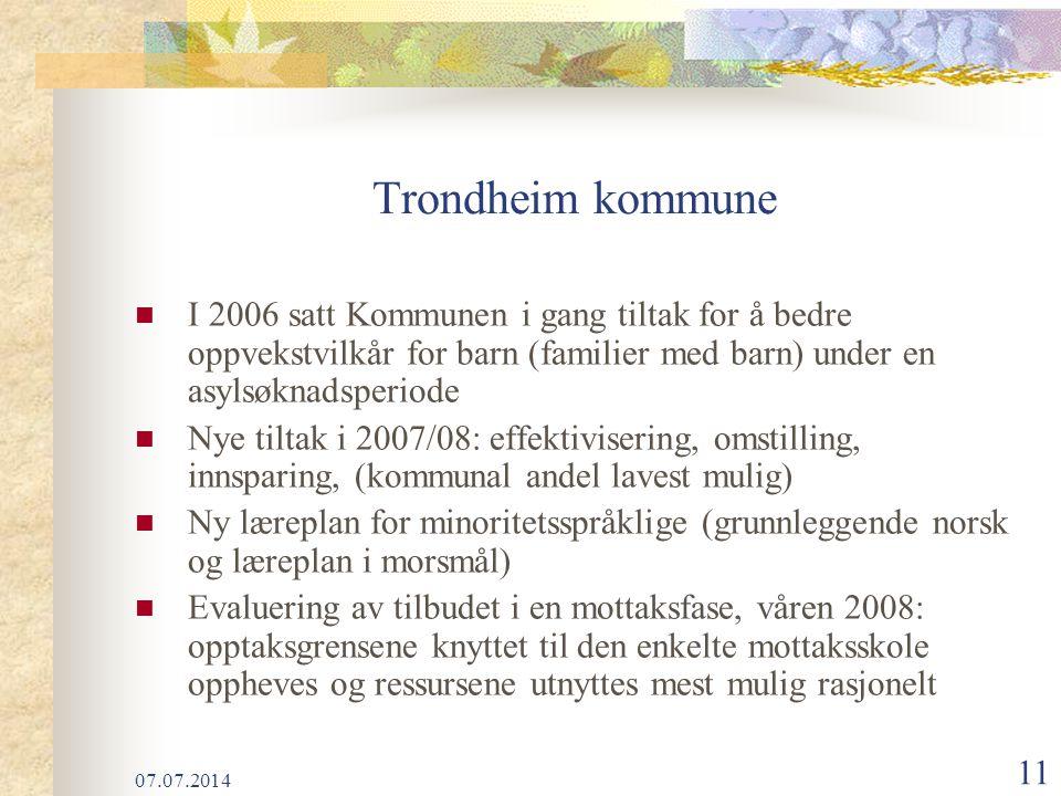 Trondheim kommune I 2006 satt Kommunen i gang tiltak for å bedre oppvekstvilkår for barn (familier med barn) under en asylsøknadsperiode.