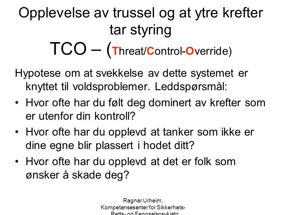 Opplevelse av trussel og at ytre krefter tar styring TCO – (Threat/Control-Override)