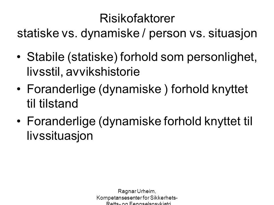 Risikofaktorer statiske vs. dynamiske / person vs. situasjon