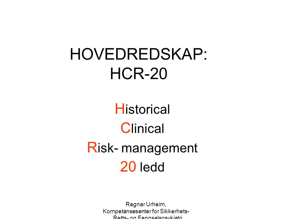 Historical Clinical Risk- management 20 ledd