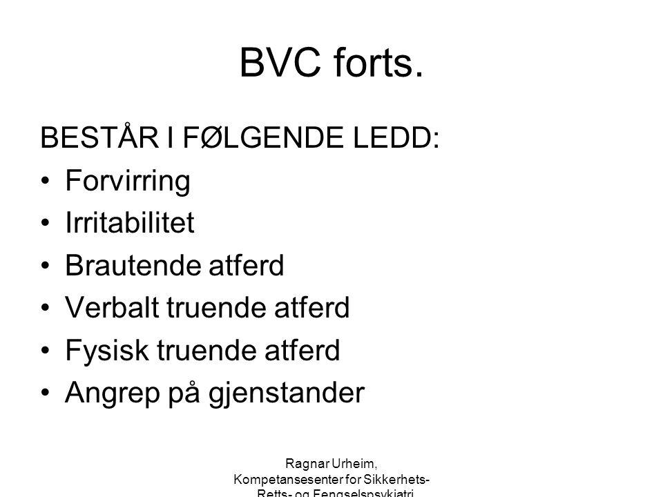 BVC forts. BESTÅR I FØLGENDE LEDD: Forvirring Irritabilitet