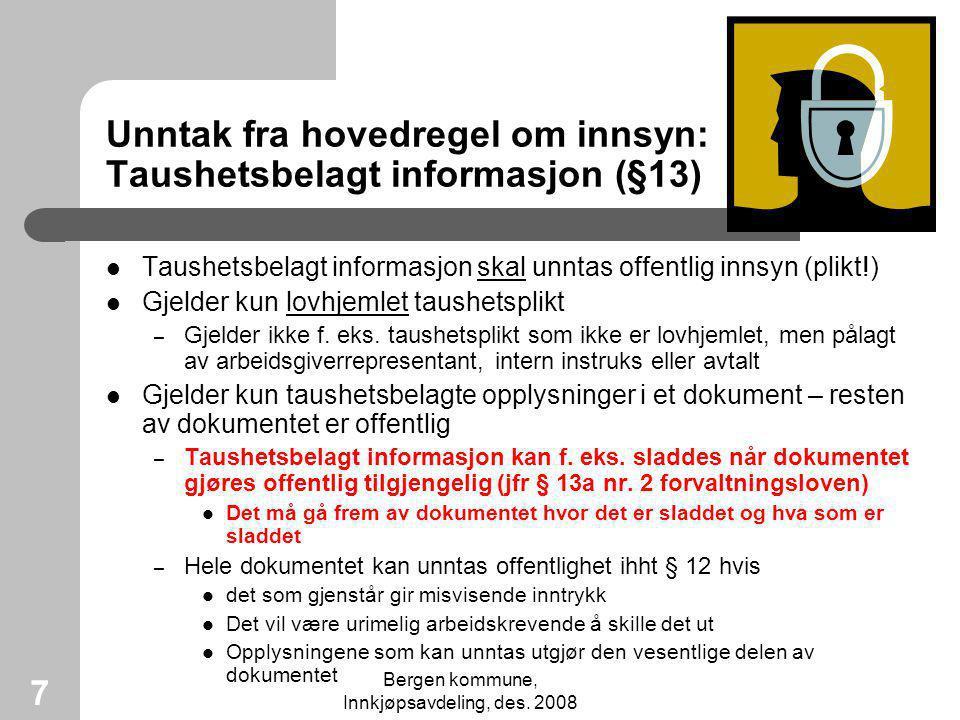 Unntak fra hovedregel om innsyn: Taushetsbelagt informasjon (§13)