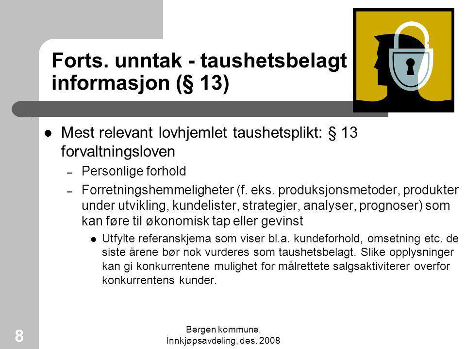 Forts. unntak - taushetsbelagt informasjon (§ 13)