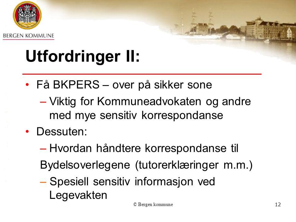 Utfordringer II: Få BKPERS – over på sikker sone
